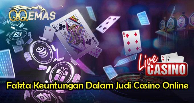 Fakta Keuntungan Dalam Judi Casino Online