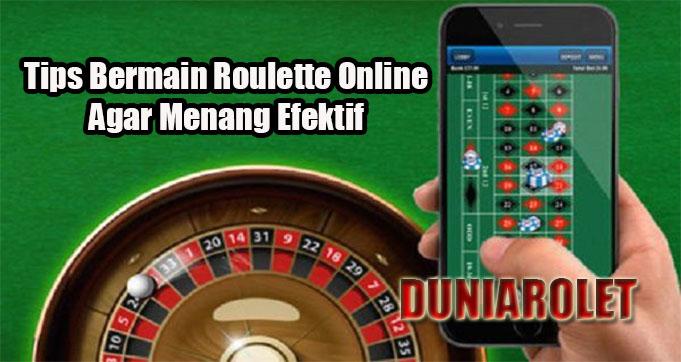 Tips Bermain Roulette Online Agar Menang Efektif