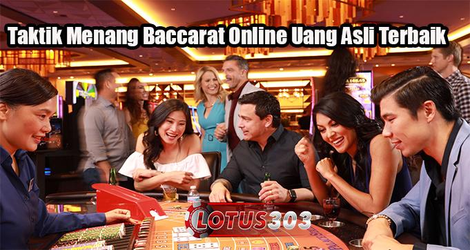 Taktik Menang Baccarat Online Uang Asli Terbaik